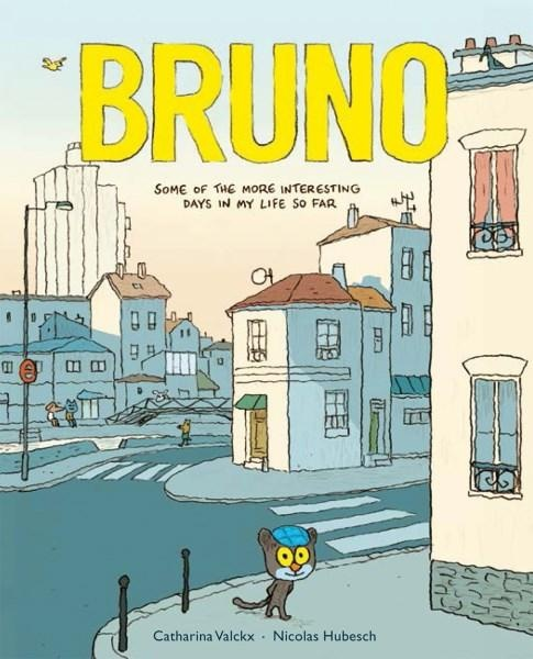Cover: Bruno, some of the more interesting days in my life so far